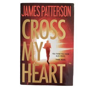 "JAMES PATTERSON ""Cross My Heart"""